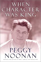 When Character Was King: A Story of Ronald Reagan by Peggy Noonan (2001-11-12)