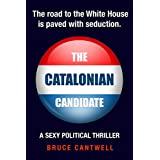 The Catalonian Candidate: A Sexy Political Thriller (Walter Forbes Private Investigator - Information Security Specialist Book 2)