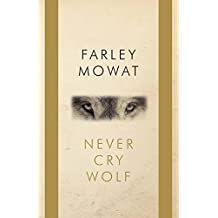 Never Cry Wolf: Penguin Modern Classics Edition