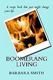 Boomerang Living, Barbara Smith, 1494478234