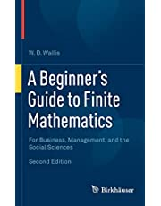 A Beginner's Guide to Finite Mathematics: For Business, Management, and the Social Sciences