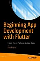Beginning App Development with Flutter: Create Cross-Platform Mobile Apps Front Cover