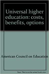 Universal higher education: costs, benefits, options