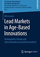 Lead Markets in Age-Based Innovations Front Cover