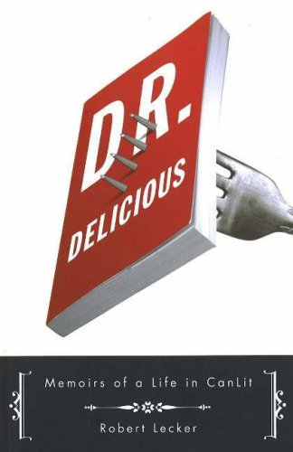 Dr. Delicious: Memoirs of a Life in CanLit