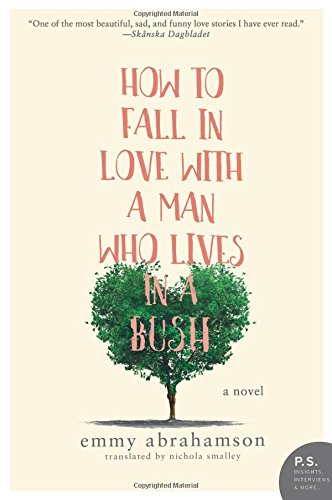 How to Fall In Love with a Man Who Lives in a Bush: A Novel by Harper Paperbacks