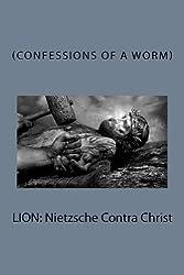 LION: Nietzsche Contra Christ
