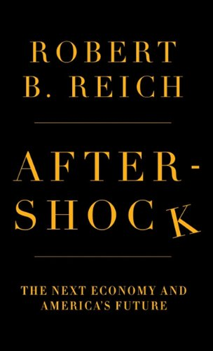 Aftershock: The Next Economy and America's Future (Thorndike Press Large Print Nonfiction)