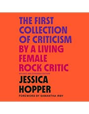 The First Collection of Criticism by a Living Female Rock Critic: Revised and Expanded Edition