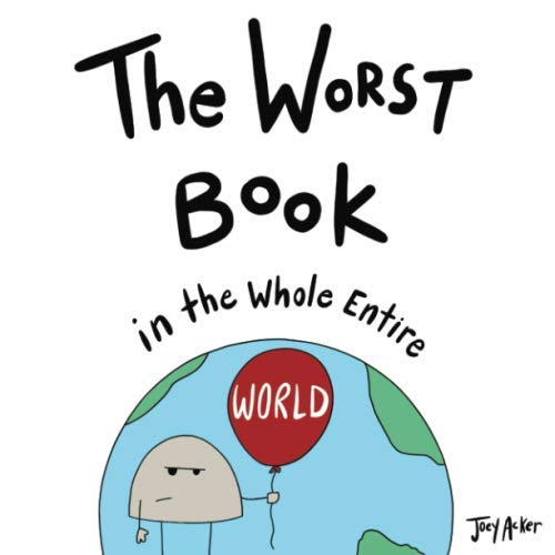 The Worst Book in the Whole Entire World (Entire World Books) (The Best Worst School Year Ever)