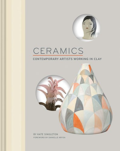 Ceramic Art - Ceramics: Contemporary Artists Working in Clay