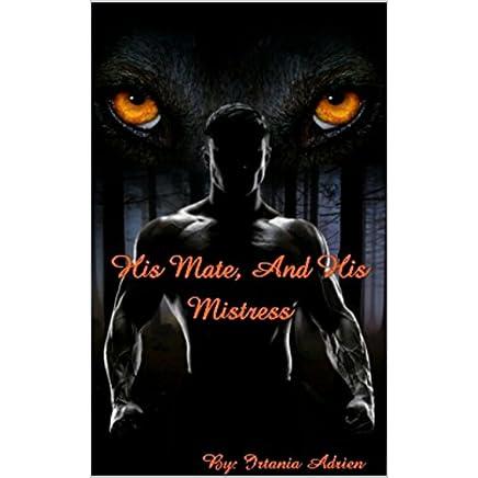 Download (PDF, ePub, Mobi) His Mate and His Mistress: Book 1
