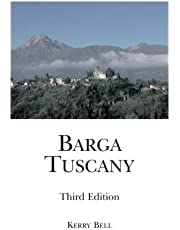 Barga, Tuscany Third Edition: A walking tour of the historic center of the beautiful medieval hill town of Barga, (Lucca) Tuscany, Italy