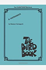 The Charlie Parker Real Book: The Bird Book E-Flat Instruments Paperback