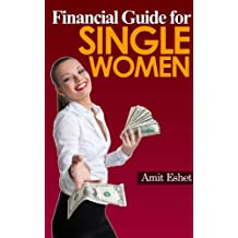 Financial Guide For Single Women - 8 Principles on Dealing with Money (Money Management Series)