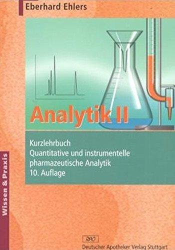 Analytik II - Kurzlehrbuch: Quantitative und instrumentelle pharmazeutische Analytik (Wissen und Praxis)