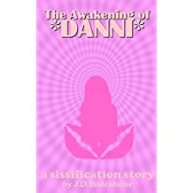 The Awakening of Danni: A sissification story