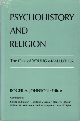 Psychohistory and Religion : The Case of Young Man Luther