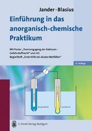Einführung in das anorganisch-chemische Praktikum: (einschließlich der quantitativen Analyse)