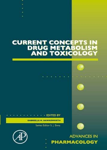 Current Concepts in Drug Metabolism and Toxicology (Advances in Pharmacology Book 63)