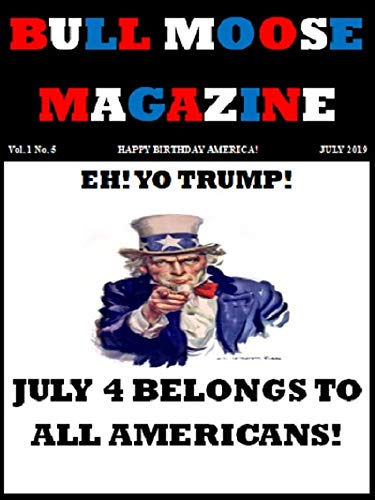 Bull Moose Magazine Vol. 1 No. 5 July 2019 (Humble Little Bully Pulpit)