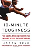 10-Minute Toughness: The Mental Training Program for Winning Before the Game Begins (NTC Sports/Fitness)