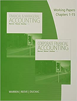 Working Papers, Volume 1, Chapters 1-15 for Warren/Reeve/Duchac's Corporate Financial Accounting, 13th + Financial & Managerial Accounting, 13th