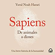 Sapiens. De animales a dioses [Sapiens. From Animals to Gods]: Una breve historia de la humanidad [A Brief History of Humank