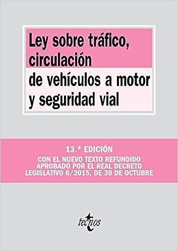Ley Sobre Tráfico, Circulación De Vehículos A Motor Y Seguridad Vial por Editorial Tecnos