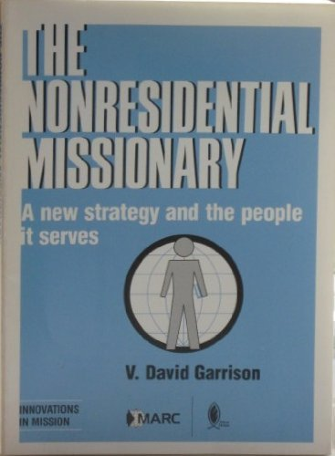 The Nonresidential Missionary (Innovations in Mission ; 1st) V. David Garrison