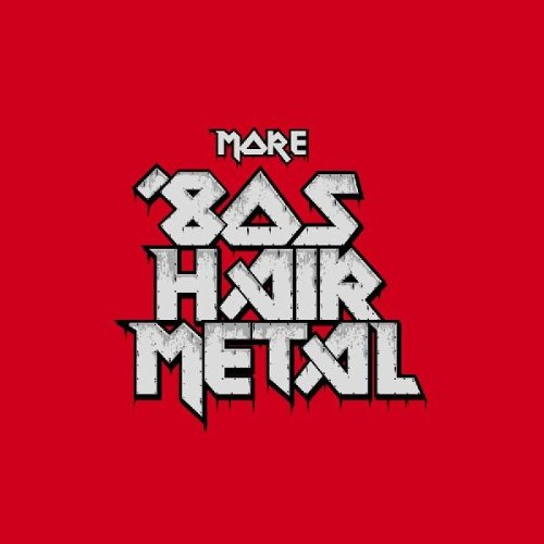 More 80's Hair Metal by Cleopatra