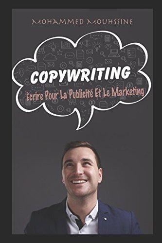 COPYWRITING: Écrire Pour La Publicité Et Le Marketing (French Edition)