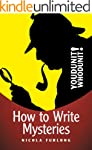 Youdunit Whodunit!: How To Write Myst...