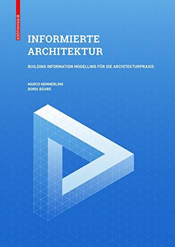 Die besten Bücher für Architekten: Informierte Architektur: Building Information Modelling für die Architekturpraxis
