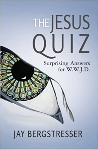The Jesus Quiz: Surprising Answers for W W J D : Jay