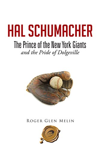 Hal Schumacher - the Prince of the New York Giants: And the Pride of  Dolgeville