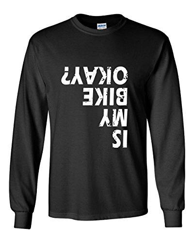 Is My Bike OKAY? Long Sleeve T-Shirt Funny Biker Motorcycle Bicycle Black L