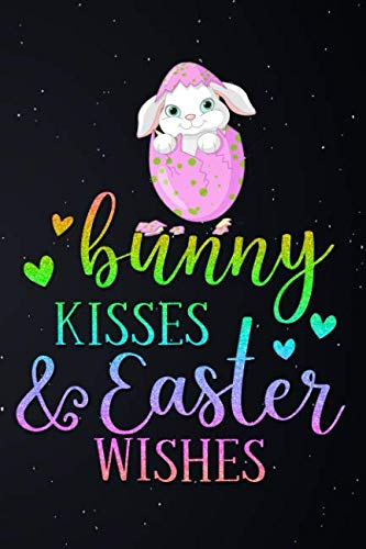 (bunny kisses & easter wishes: Happy Bunny Easter eggs Lined Notebook and Journal composition book diary)