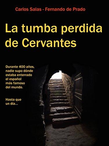 Amazon.com: La Tumba Perdida de Cervantes: la tortuosa ...