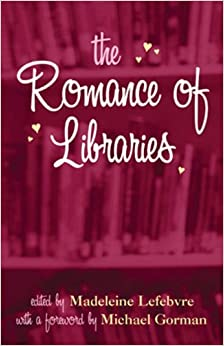 Book The Romance of Libraries by Madeleine Lefebvre (2005-11-17)