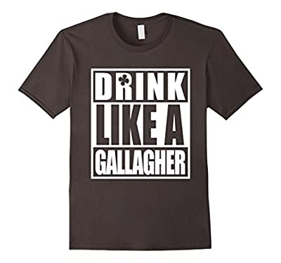Drink Like A Gallagher T-Shirt Saint Patrick's Day Funny