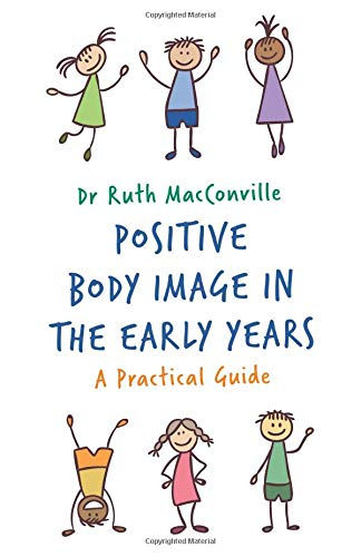 Positive Body Image in the Early Years: A Practical Guide