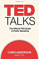 TED Talks: The Official TED Guide to Public Speaking Front Cover
