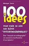 """Afficher """"100 idées pour venir en aide aux élèves dysorthographiques"""""""