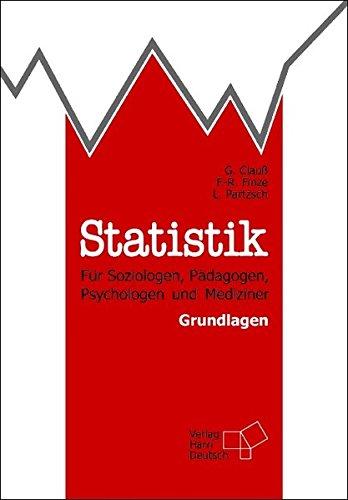 Grundlagen der Statistik. Für Soziologen, Pädagogen, Psychologen und Mediziner
