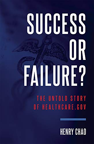 Success or Failure?: The Untold Story of Healthcare.Gov