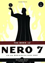 (The Book of Nero 7: CD and DVD Burning Made Easy) By Wang, Wallace (Author) Paperback on (06 , 2006)