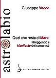 Quel che resta di Marx: Rileggendo il Manifesto dei comunisti