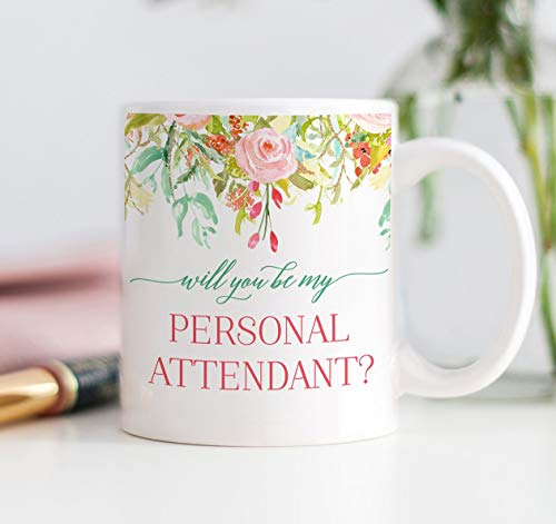 Will You Be My Personal Attendant? Attendant Proposal Mug Gift, Favor, Gift for Bridal Party, Mug for Personal Attendant, Wedding Favors,Thanksgiving Day Gifts,Christmas Gift-11 oz ()