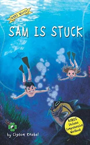 Sam Is Stuck: Decodable Chapter Book (The Kents' - Decodable Book
